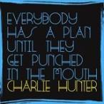 (おまけ付) EVERYBODY HAS A PLAN UNTIL THEY GET PUNCHED IN THE MOUTH / CHARLIE HUNTER (輸入盤CD) 0602547939807-JPT