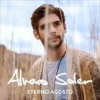 (おまけ付)ETERNO AGOSTO / ALVARO SOLER アルバロ・ソレル(輸入盤) (CD) 0602557007107-JPT