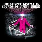 SECRET CINEMATIC SOUNDS OF JIMMY URINE / JIMMY URINE ジミー・ユーリーン(輸入盤) (CD) 0654436073321-JPT