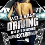 (おまけ付)V.A./WILD BASS DRIVING -BEST HITS SELECTION EXTRA- mixed by ATAKARA / オムニバス (CD) SMCD-0036-SK