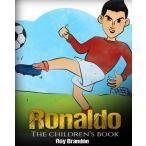 海外製絵本Ronaldo: The Children's Book. Fun, Inspirational and Motivational Life Story of Cristiano Ronaldo - One of The Best