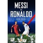 海外製絵本Messi vs Ronaldo 2018- Updated Edition: The Greatest Rivalry (Luca Caioli)
