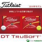 タイトリスト Titleist DT TRUSOFT トゥルーソフト ゴルフボール 日本正規品 2016年モデル 即納