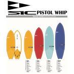 20 SIC エスアイシー (STAR LIGHT PISTOL WHIP)(サイズ:5.6 6.0 6.4 6.10) 2020 正規品 SURFBOARD SUP サーフボード サーフィン ファンボード ロングボード レ