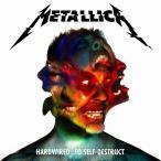 ハードワイアード…トゥ・セルフディストラクト〔デラックス〕 【初回生産限定 / SHM-CD】  / メタリカ Metallica