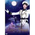 宝塚 新品送料無料  星組梅田芸術劇場公演 北翔海莉 Dramatic Revue『LOVE & DREAM』? I. Sings Disney/ II. Sings TAKARAZUKA? [DVD]宝塚歌劇
