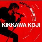 新品送料無料  KEEP ON SINGIN'!!!!! 〜日本一心〜 (初回限定盤)【2CD+DVD】 Limited Edition 吉川晃司 COMPLEX