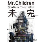 Mr.Children Stadium Tour 2015 未完  Blu-ray