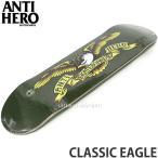 アンタイヒーロー クラシック イーグル 【ANTIHERO CLASSIC EAGLE】 スケート デッキ ストリート パーク 初心者 プロ カラー:DARK GREEN サイズ:8.38 x 32.56