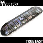 ズーヨーク トゥルー イースト 【ZOOYORK TRUE EAST】 スケートボード スケボー デッキ 板 チーム ストリート ニューヨーク 東海岸 SKATEBOARD DECK サイズ:8
