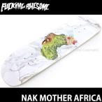 ファッキン オーサム ナック マザー アフリカ 【FUCKING AWESOME NAK MOTHER AFRICA】 デッキ スケートボード 板 ストリート SKATEBOARD DECK Size:8.25
