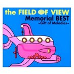 the FIELD OF VIEW Memorial BEST~Gift of Melodies~ フィールド オブ ビュー ベスト