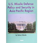 U.S.missile defense policy and security in Asia‐Pacific region