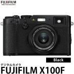 フジフイルム FUJIFILM X100F ブラック 【送料無料】 【予約】