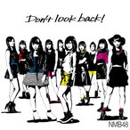 NMB48/Don't look back!<通常盤:Type-A>[CD+DVD]