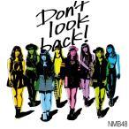 NMB48/Don't look back!<通常盤:Type-C>[CD+DVD]