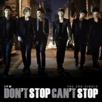2PM - DON'T STOP CAN'T STOP (SINGLE VOL.3)