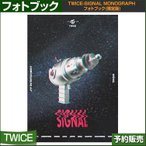 TWICE-SIGNAL MONOGRAPH �ե��ȥ֥å�(������) /  ��������:13456/�ڹڥ��㡼��ȿ��/���ܹ���ȯ��/1��ͽ��