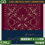 K.WILL 4�� ����Х� PART.1 [NONFICTION]/ �ڹ񲻳ڥ��㡼��ȿ��/���ܹ���ȯ��/������ݥ�������λ/2��ͽ��