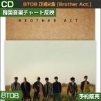 BTOB ����2�� [Brother Act.] / �ڹڥ��㡼��ȿ��/���ܹ���ȯ��/������ݥ�������λ/1��ͽ��
