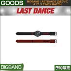 a17. X TIMEX WATCH / BIGBANG LAST DANCE GOODS /日本国内当日発送