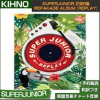KIHNO ALBUM/ SUPERJUNIOR └╡╡м8╜╕ REPAKAGE ALBUM [REPLAY] / ┤┌╣ё▓╗│┌е┴еуб╝е╚╚┐▒╟/╞№╦▄╣ё╞т╚п┴ў/1╝б═╜╠є