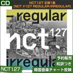 2������ / NCT127 ����1�� [NCT #127 Regular-Irregular] / �ڹڥ��㡼��ȿ��/������ݥ������ݤ��ȯ��/��ŵMV DVD��λ/1��ͽ��