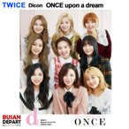 TWICE Dicon vol.07 You only live ONCE [ONCE upon a dream]和訳付き 1次予約