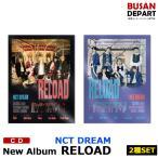 【日本国内発送】【2種セット】【ポスター無しでお得】 NCT DREAM [Reload] 韓国音楽チャート反映 和訳付 1次予約 送料無料