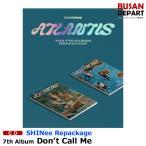 【2種選択】【初回ポスター丸めて発送】 SHINEE リパッケージ 正規7集 [Atlantis] DON'T CALL ME CD アルバム 韓国音楽チャート反映 2次予約 送料無料