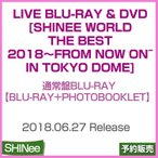 ������ / LIVE Blu-ray  DVD [SHINee WORLD THE BEST 2018��FROM NOW ON~in TOKYO DOME] / 1��ͽ��