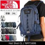 ノースフェイス THE NORTH FACE リュック ホットショット シーエル Hot Shot CL NM71606 【NF-BAG】 バックパック