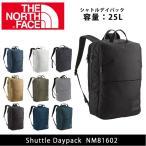 ノースフェイス リュック THE NORTH FACE バックバック シャトルデイパック Shuttle Daypack NM81602【NF-BAG】