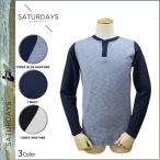 サタデーズ サーフ SATURDAYS SURF 長袖 ヘンリーネック Tシャツ ティーシャツ メンズ 3カラー NOLANBB-05