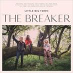 (おまけ付)BREAKER / LITTLE BIG TOWN リトル・ビッグ・タウン(輸入盤) (CD) 0602557077520-JPT