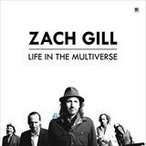 LIFE IN THE MULTIVERSE / ZACH GILL ザック・ギル(輸入盤) (CD) 0602557664522-JPT