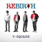 (おまけ付)REBIRTH / T-SQUARE ティースクエア (CD+DVD) OLCH-10007-SK