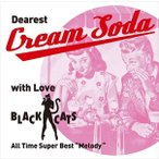 Dearest Cream Soda with love BLACK CATS   All Time Super Best Melody