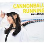 (おまけ付)2019.12.11発売 CANNONBALL RUNNING(初回限定盤) / 水樹奈々 (CD+DVD) KICS93885-SK