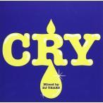 CRY Mixed by DJ TEARS