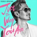 (おまけ付)Just The Way You Are / EXILE ATSUSHI エグザイルアツシ (SingleCD+DVD) RZCD-86552-SK