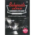 ベイビーレイズJAPAN SUMMER LIVE 2015 (2015.09.12 & 09.13 at Zepp DiverCity)