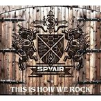 SPYAIR(スパイエアー)/THIS IS HOW WE ROCK(初回生産限定盤)(CD+DVD) 2016/7/13発売 AICL-3126