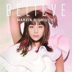 西内まりや/BELIEVE(CD+DVD付)(スマプラ対応) 2016/9/21発売 AVCD-16704