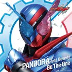 PANDORA feat. Beverly/Be The One [CD] 仮面ライダービルド主題歌 AVCD-83967 2018/1/24発売