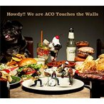 NICO Touches the Walls(ニコタッチズザウォールズ)/Howdy!! We are ACO Touches the Walls [CD+DVD][初回限定盤] KSCL-2543