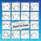オムニバス/THE IDOLM@STER SideM「Beyond The Dream」[CD] LACM-14570 2017/2/1発売