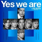 【特典配布終了】三代目 J SOUL BROTHERS from EXILE TRIBE/Yes we are [CD+DVD] RZCD-86822 2019/3/13発売