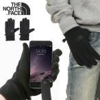 ノースフェイス 手袋 スマホ対応 メンズ レディース THE NORTH FACE イーチップグローブ スマホ グローブ 山登り アウトドア ファッション ブラック 黒