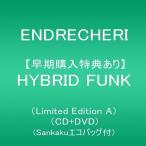 【新品】【即納】【早期購入特典あり】HYBRID FUNK(Limited Edition A)(CD+DVD)(Sankakuエコバッグ付) 初回A 初回限定 ENDRECHERI